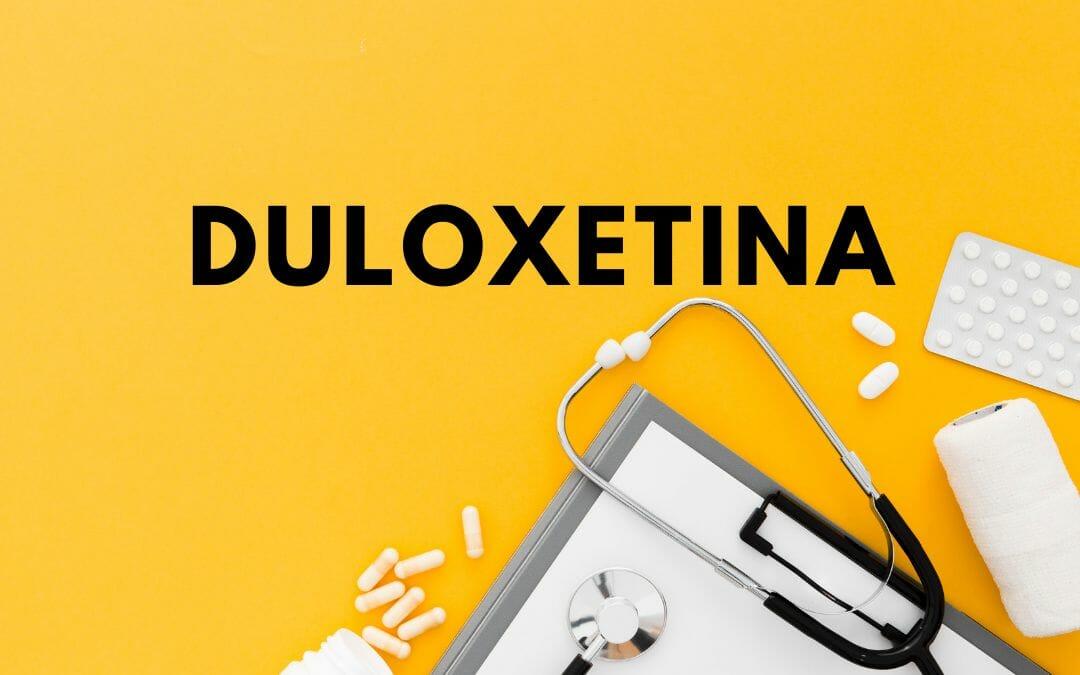 Duloxetina: para o que serve e como tomar?