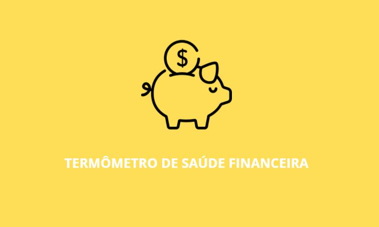 termômetro de saúde financeira